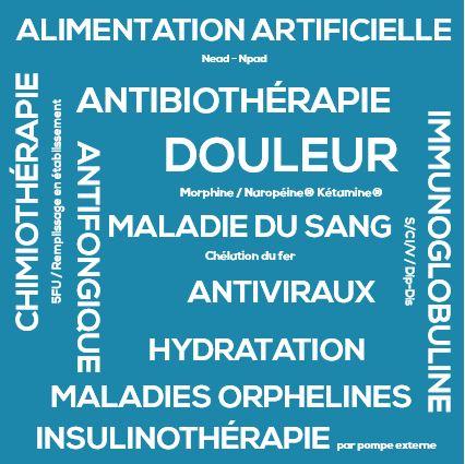 antibiothérapie; apomorphine; alimentation artificielle; maladie du sang; nutrition entérale; nead; nutrition parentérale; npad; chimiothérapie; douleur; morphine; naropéine; kétamine; immunoglobuline; hydratation; antiviraux; maladies orphelines; chélation du fer; maladie orpheline; insulinothérapie; antifongique; pompe; pompe externe; voie sous cutanée; voie veineuse; 5FU; remplissage en établissement